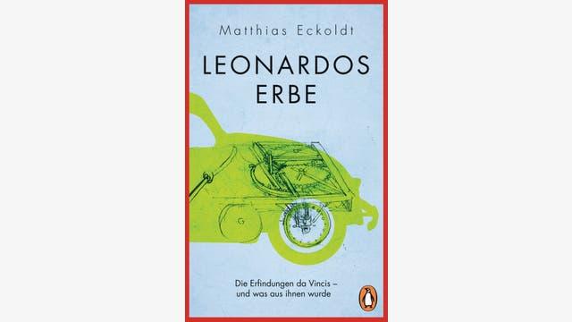 Matthias Eckoldt: Leonardos Erbe