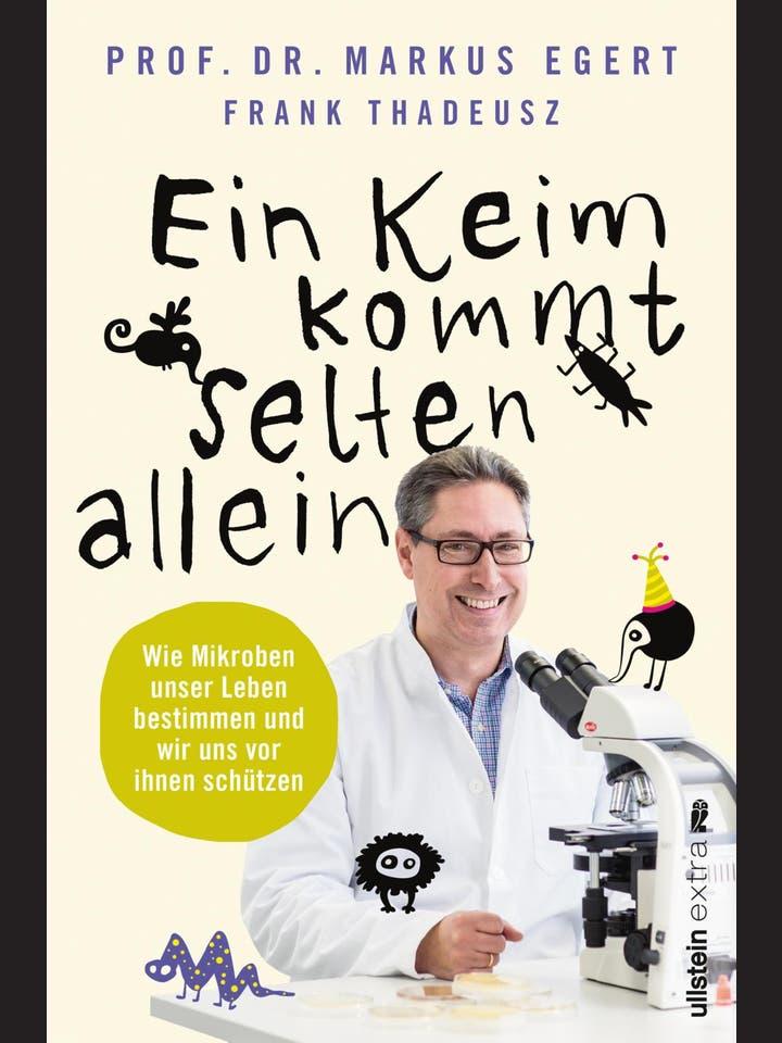 Markus Egert, Frank Thadeusz: Ein Keim kommt selten allein