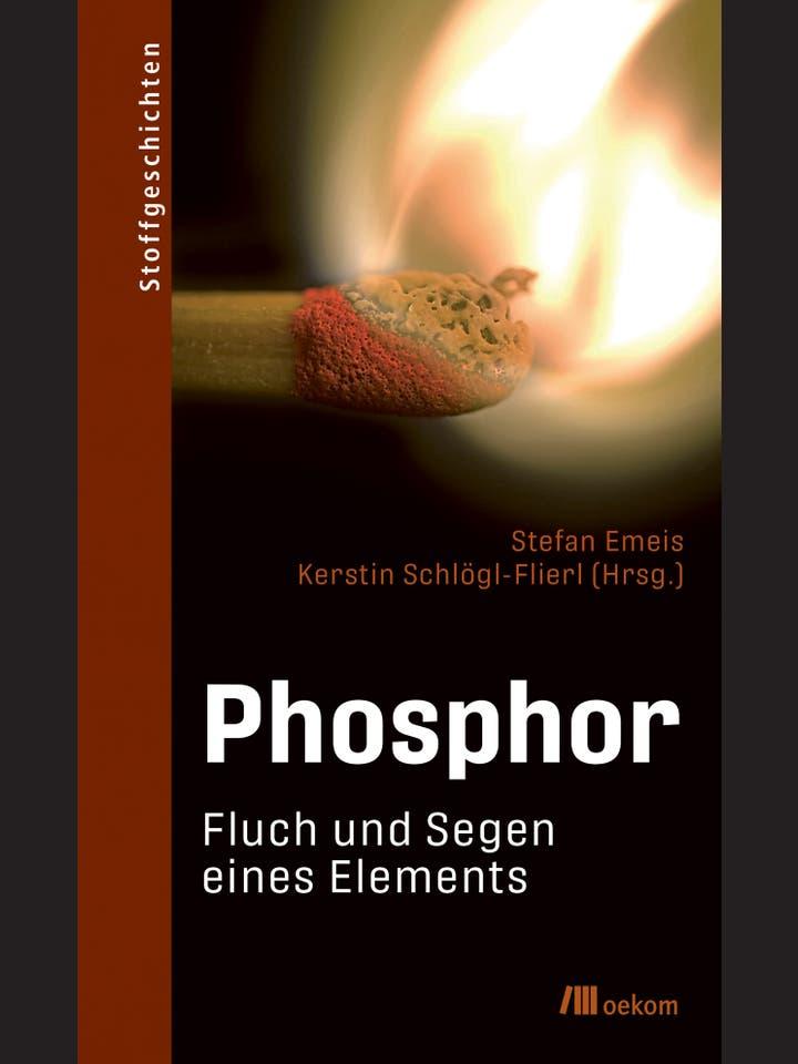 Stefan Emeis, Kerstin Schlögl-Flierl (Hg.): Phosphor