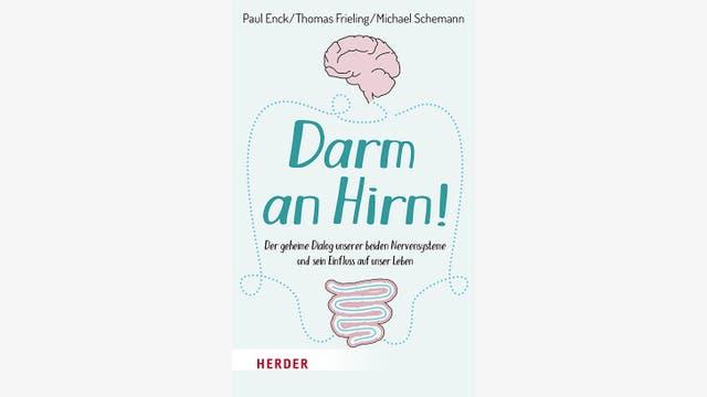 Paul Enck, Thomas Frieling, Michael Schemann: Darm an Hirn!