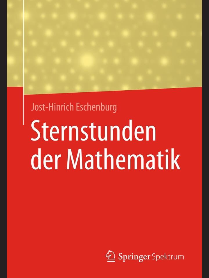 Jost-Hinrich Eschenburg: Sternstunden der Mathematik