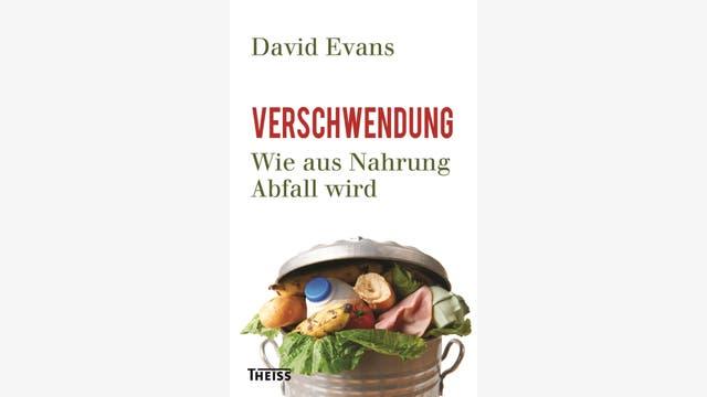 David Evans: Verschwendung
