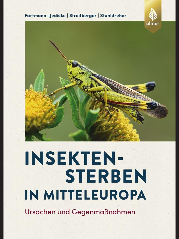 Thomas Fartmann, Eckhard Jedicke, Merle Streitberger, Gregor Stuhldreher : Insektensterben in Mitteleuropa