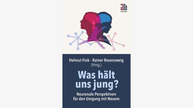 Helmut Fink, Rainer Rosenzweig (Hrsg.): Was hält uns jung?