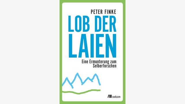 Peter Finke: Lob der Laien