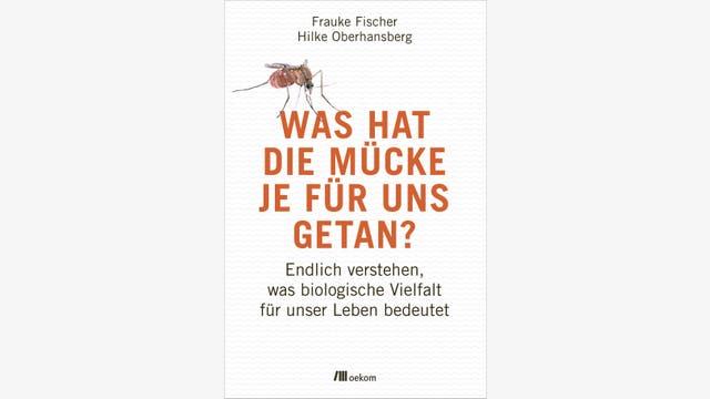 Frauke Fischer und Hilke Oberhansberg: Was hat die Mücke je für uns getan?