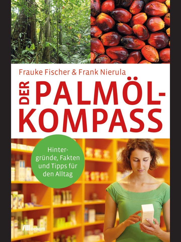 Frauke Fischer, Frank Nierula: Der Palmölkompass