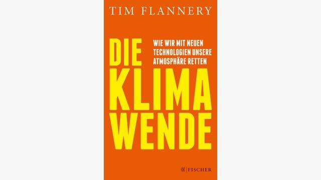 Tim Flannery: Die Klimawende