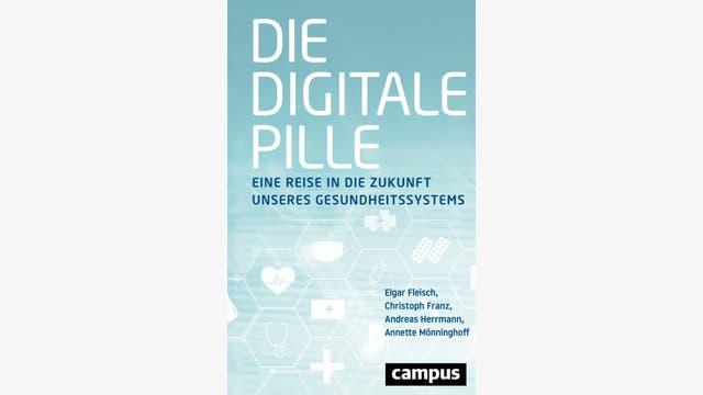 Elgar Reich, Christoph Franz, Andreas Herrmann, Annette Mönninghoff: Die digitale Pille