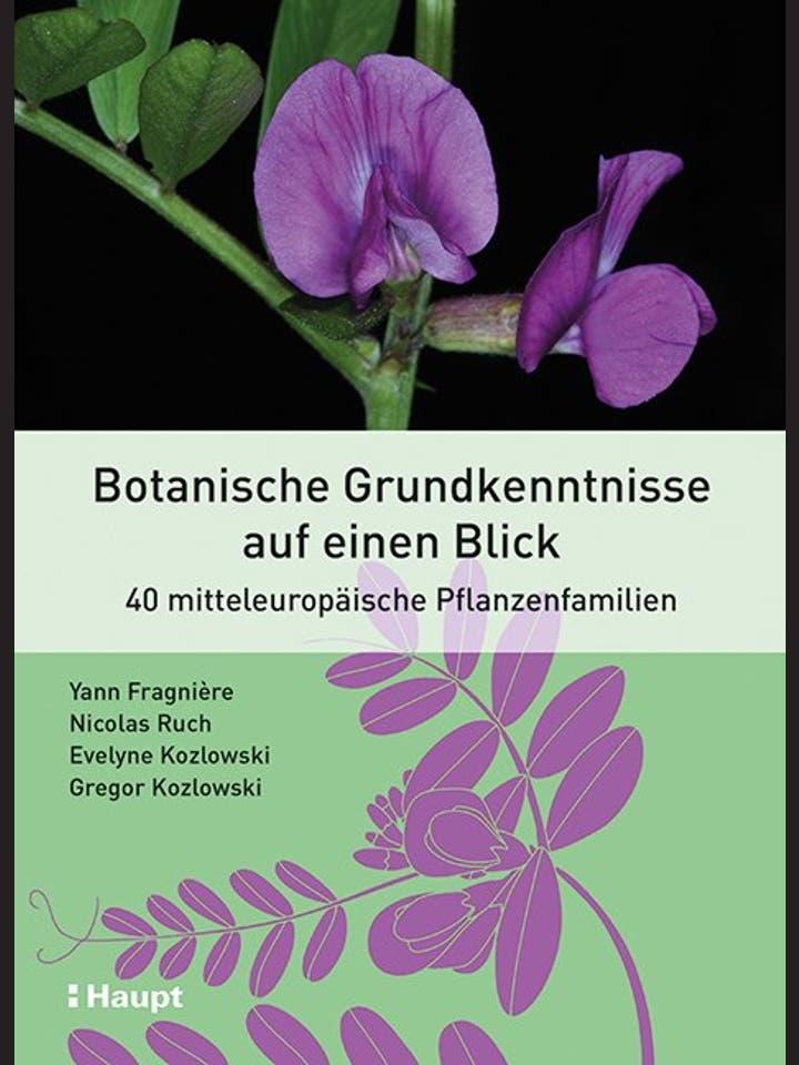 Yann Fragnière, Nicolas Ruch, Evelyne und Gregor Kozlowski: Botanische Grundkenntnisse auf einen Blick