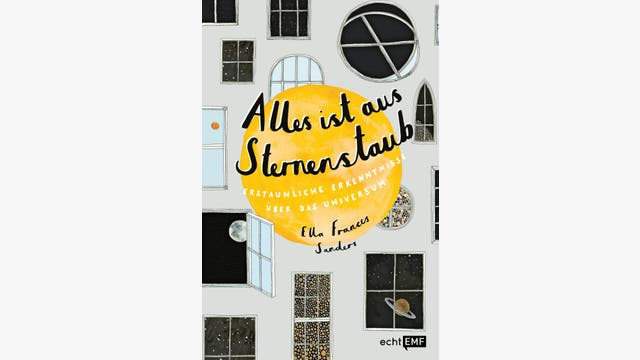 Ella Frances Sanders: Alles ist aus Sternenstaub