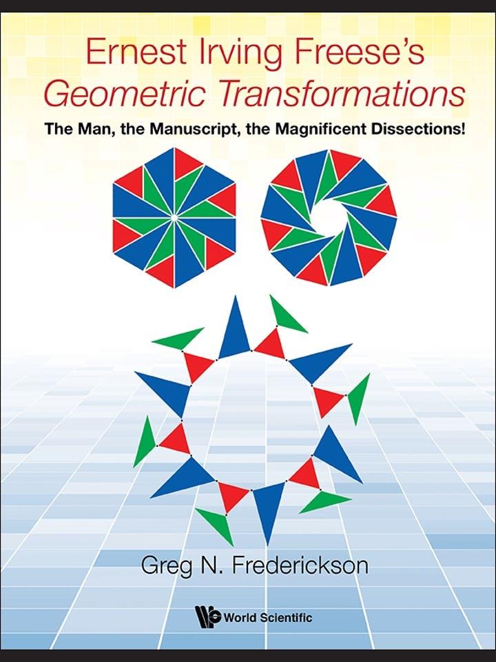 Greg N. Frederickson: Ernest Irving Freese's Geometric Transformations