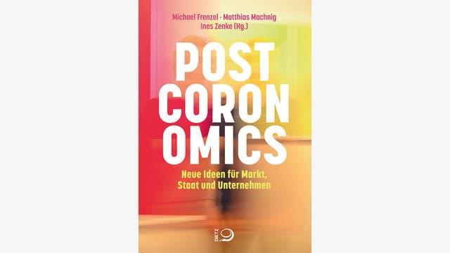 Michael Frenzel, Matthias Machnig, Ines Zenke: Postcoronomics