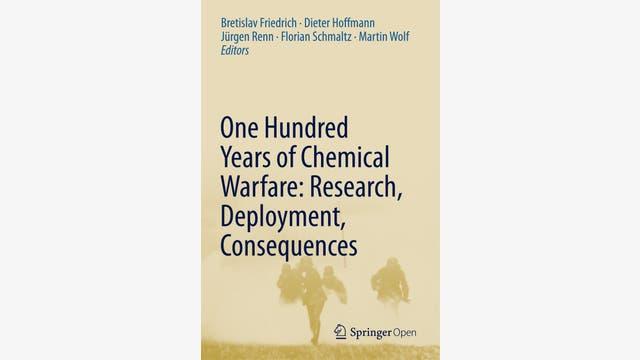 Bretislav Friedrich, Dieter Hoffmann, Jürgen Renn, Florian Schmaltz, Martin Wolf: One Hundred Years of Chemical Warfare