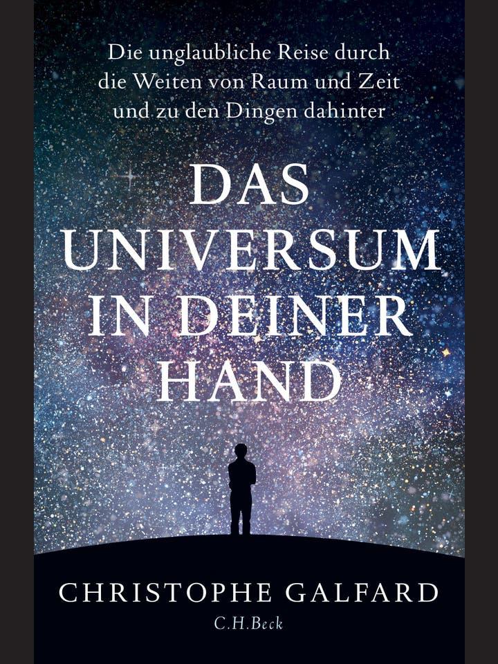 Christophe Galfard: Das Universum in deiner Hand