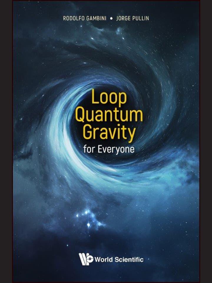 Rudolfo Gambini, Jorge Pullin: Loop Quantum Gravity for Everyone