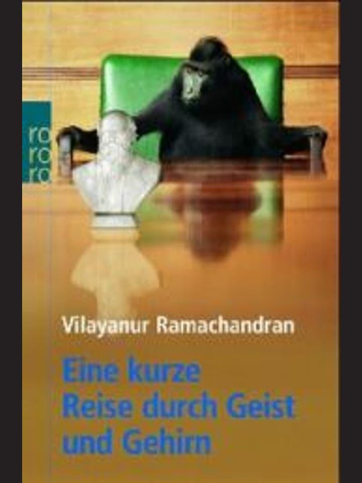 Vilayanur Ramachandran: Eine kurze Reise durch Geist und Gehirn