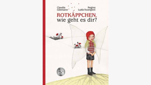 Claudia Gliemann, Regina Lukk-Toompere: Rotkäppchen, wie geht es dir?