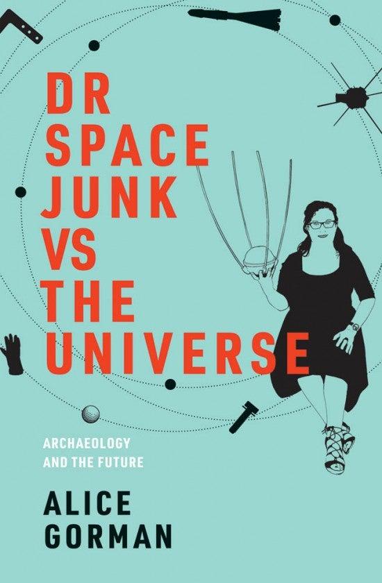 Dr. Space Junk vs the Universe