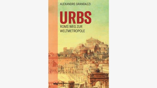 Alexandre Grandazzi: Urbs