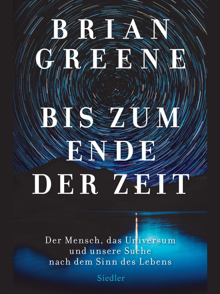 Brian Greene: Bis zum Ende der Zeit