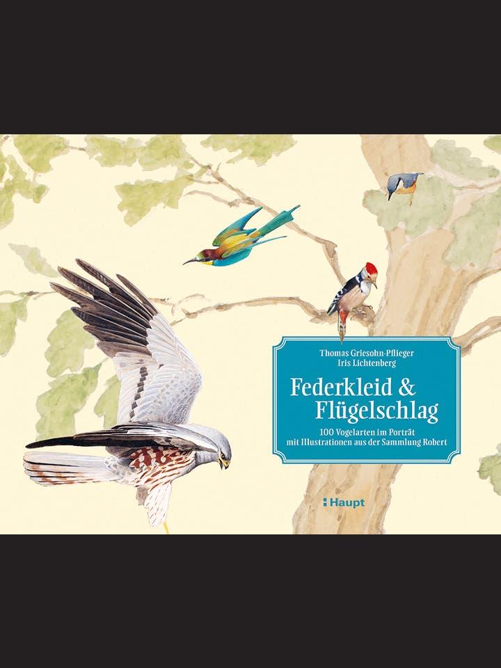 Thomas Griesohn-Pflieger, Iris Lichtenberg: Federkleid und Flügelschlag