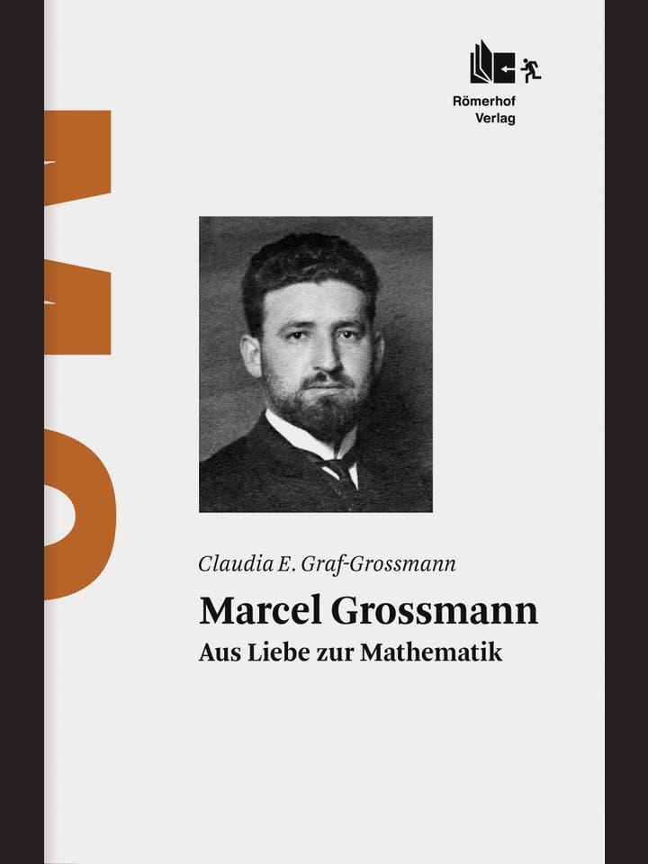 Claudia E. Graf-Grossmann: Marcel Grossmann
