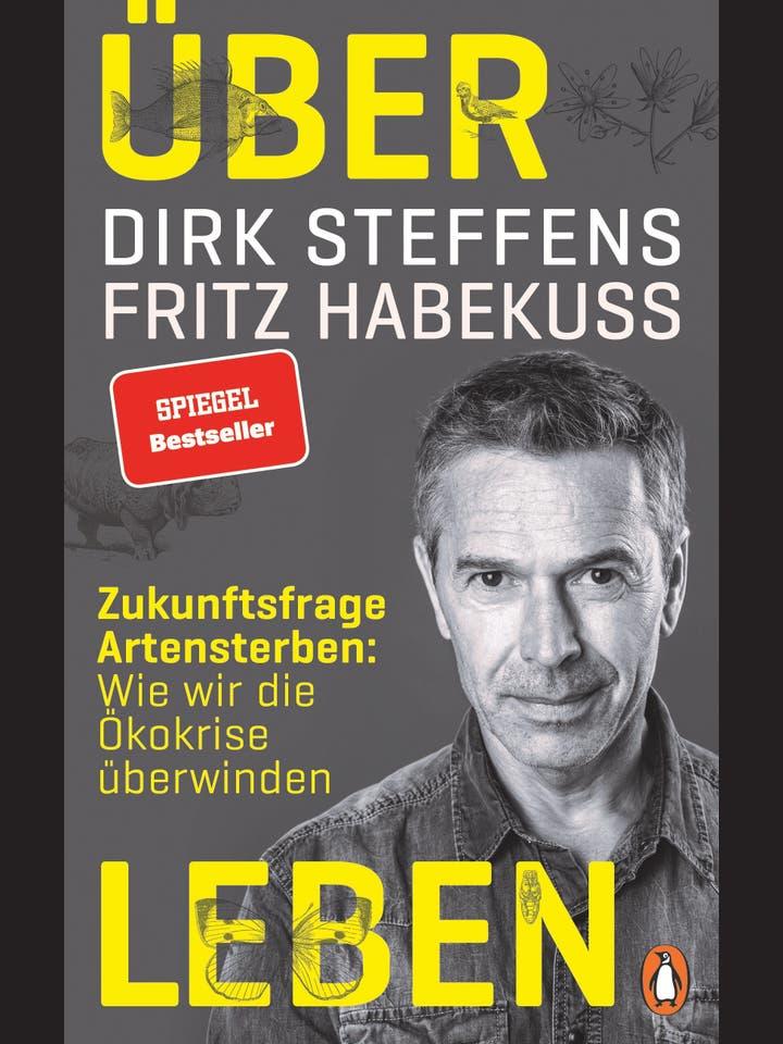 Fritz Habekuß, Dirk Steffens: Über Leben