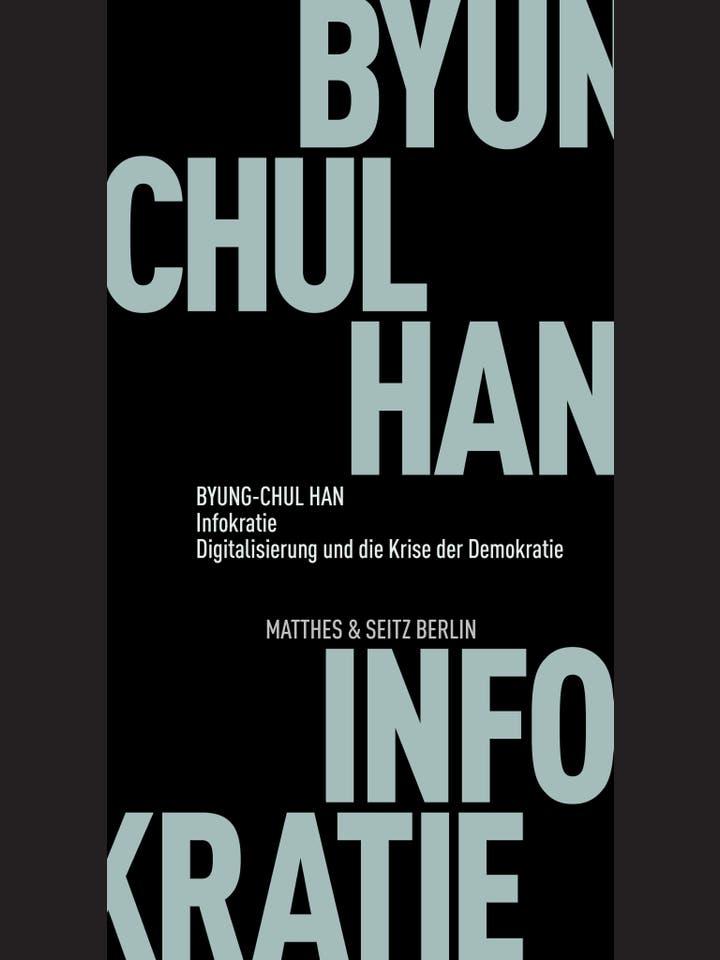 Byung-Chul Han: Infokratie