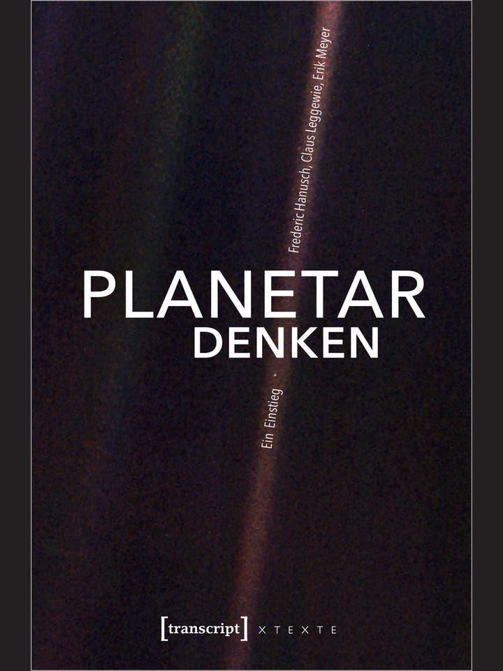 Frederic Hanusch, Claus Leggewie, Erik Meyer: Planetar denken