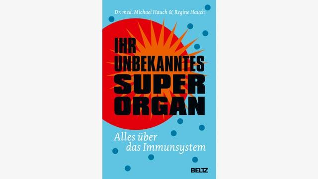 Regine und Michael Hauch: Ihr unbekanntes Superorgan