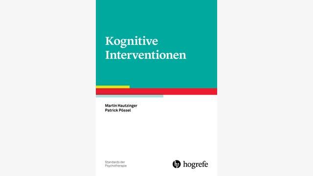 Martin Hautzinger, Patrick Pössel: Kognitive Interventionen