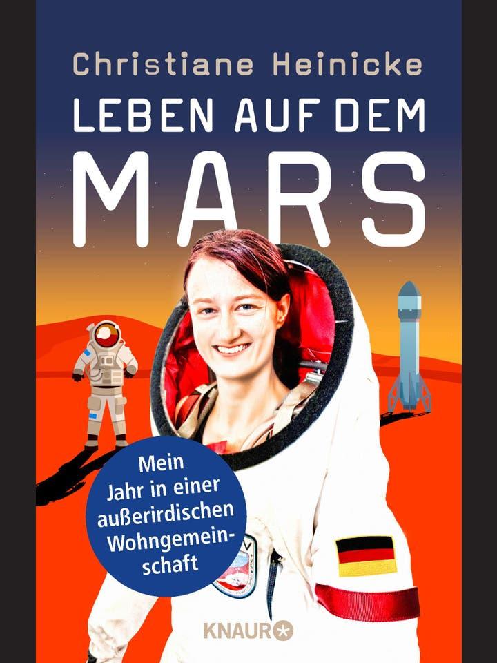 Christiane Heinicke: Leben auf dem Mars
