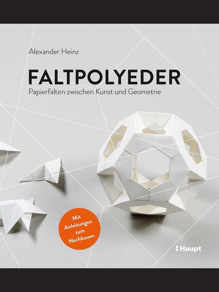Alexander Heinz: Faltpolyeder
