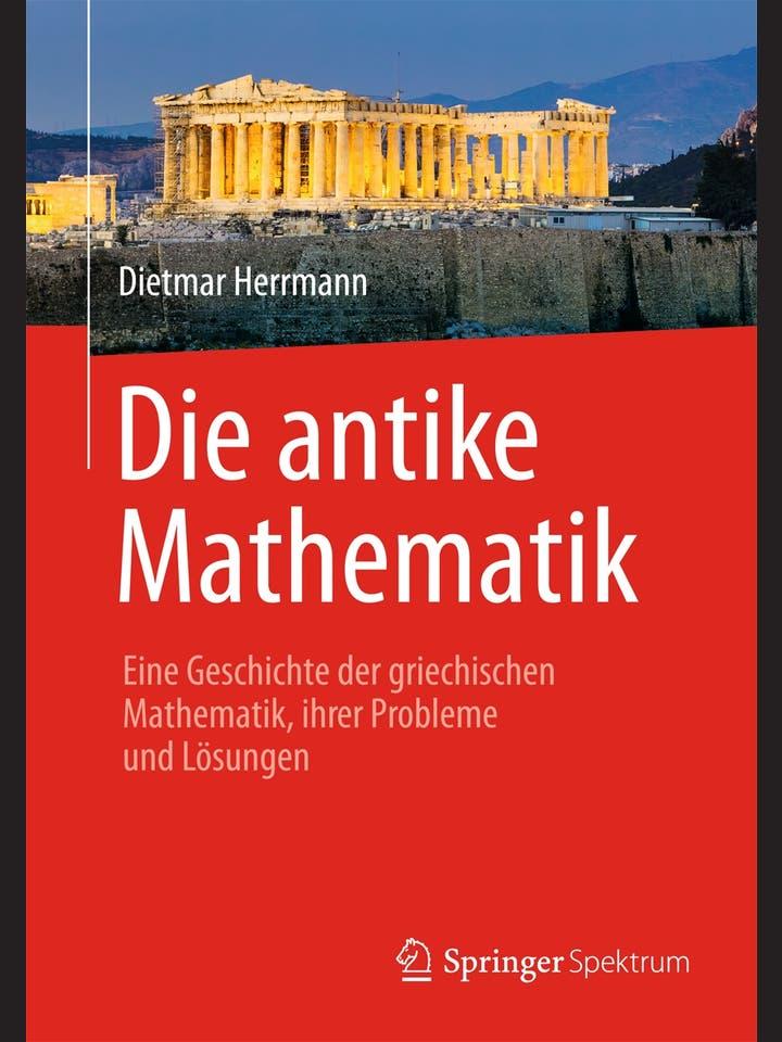 Dietmar Herrmann: Die antike Mathematik