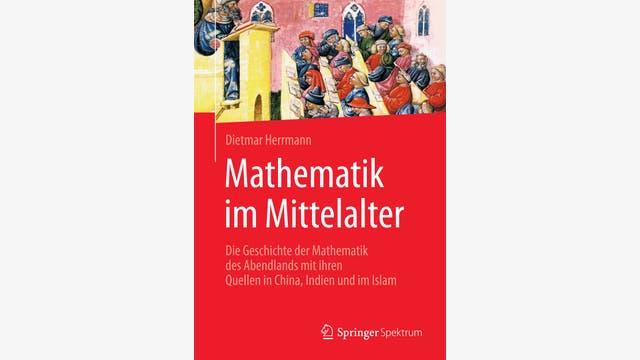 Dietmar Herrmann: Mathematik im Mittelalter