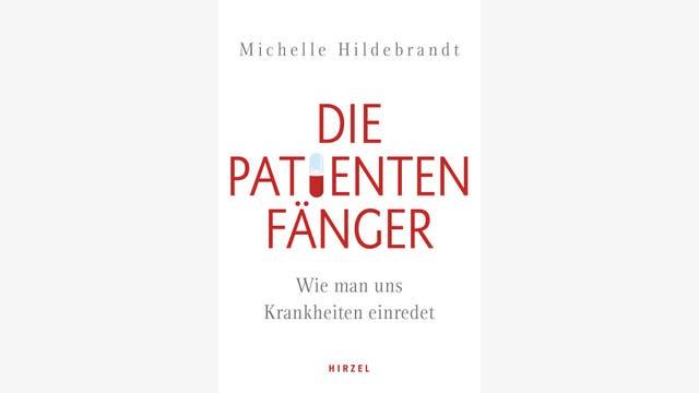 Michelle Hildebrandt: Die Patientenfänger