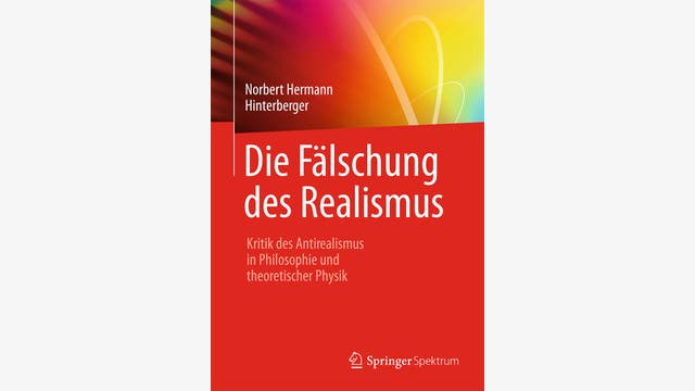 Norbert Hermann Hinterberger: Die Fälschung des Realismus