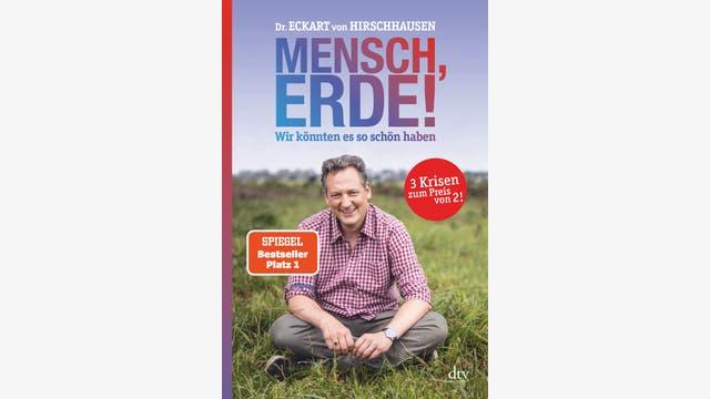 Eckart von Hirschhausen: Mensch, Erde!