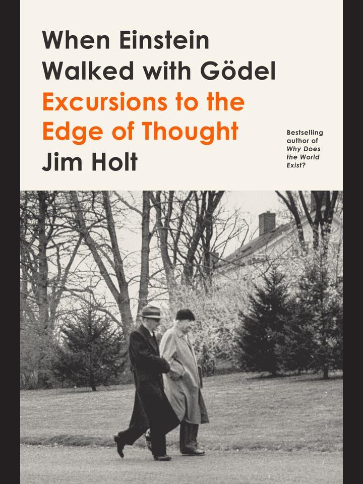 Jim Holt: When Einstein Walked with Gödel