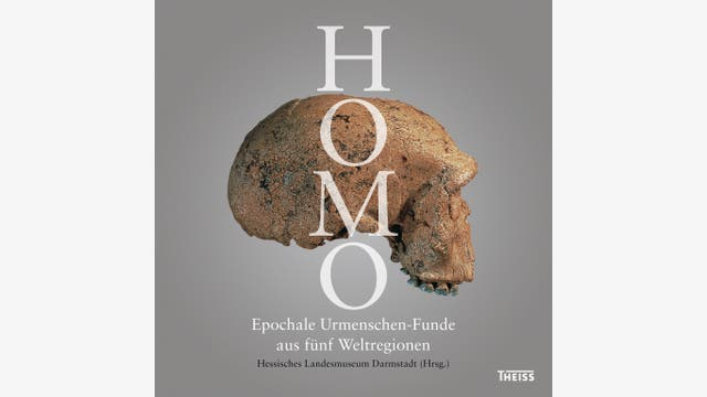 Hessisches Landesmuseum Darmstadt (Hg.): Homo