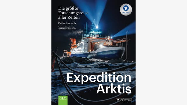 Esther Horvath, Sebastian Grote, Katharina Weiss-Tuider: Expedition Arktis