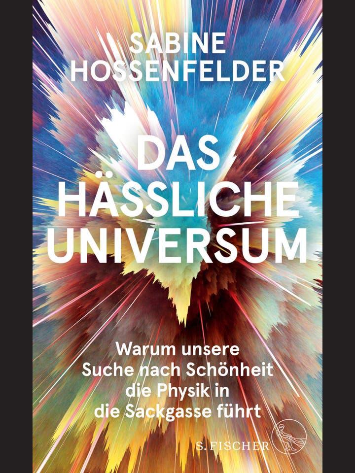 Sabine Hossenfelder: Das hässliche Universum