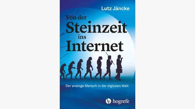 Lutz Jäncke: Von der Steinzeit ins Internet