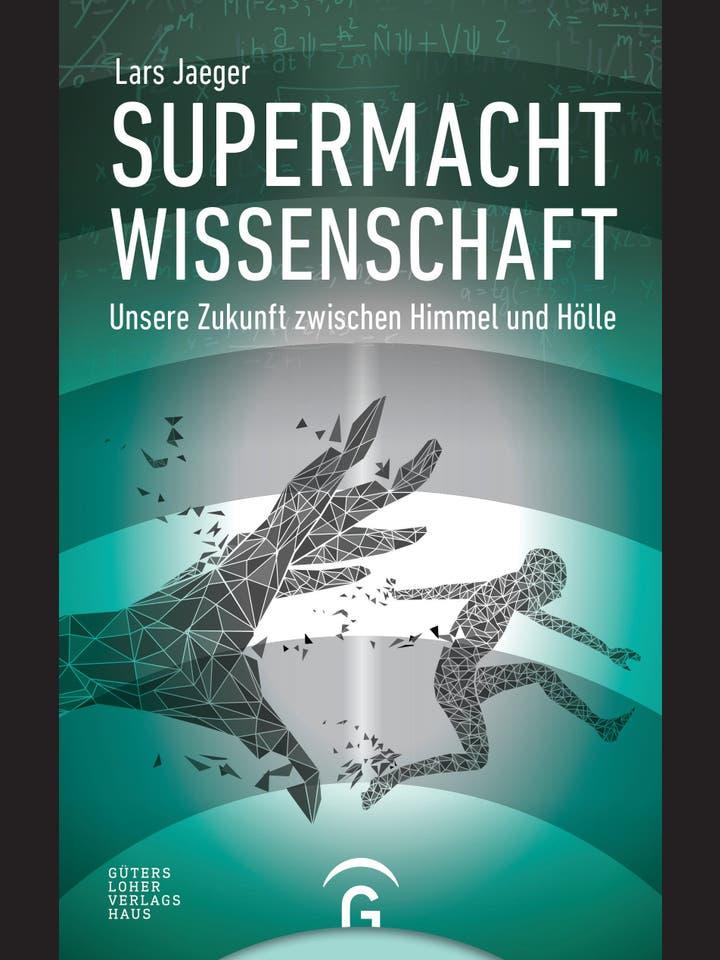Lars Jaeger: Supermacht Wissenschaft