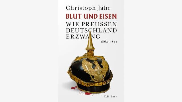 Christoph Jahr: Blut und Eisen