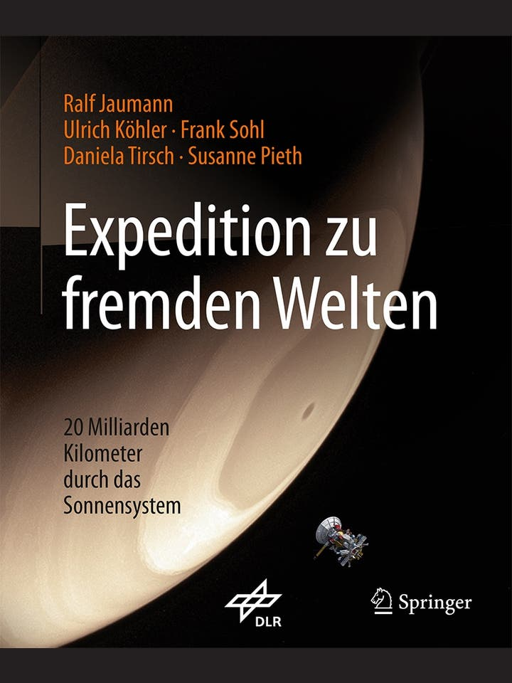 Ralf Jaumann, Ulrich Köhler, Frank Sohl, Daniela Tirsch, Susanne Pieth: Expedition zu fremden Welten