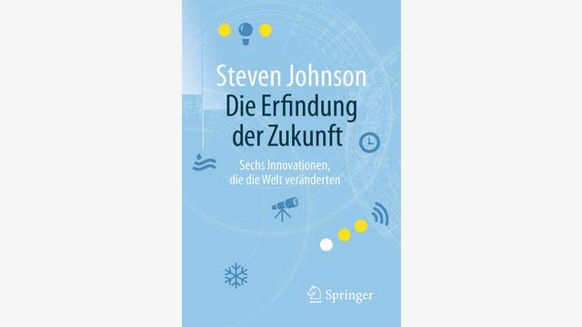 Steven Johnson: Die Erfindung der Zukunft