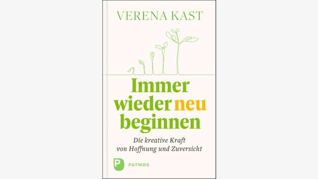 Verena Kast: Immer wieder neu beginnen