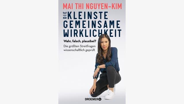 Mai Thi Nguyen-Kim : Die kleinste gemeinsame Wirklichkeit